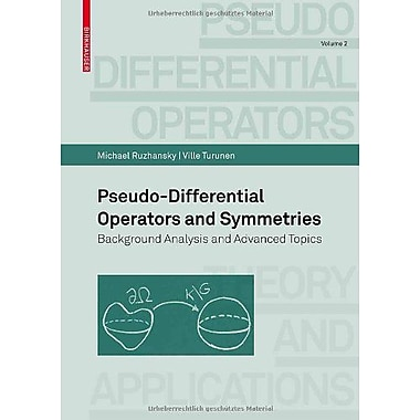 Pseudo-Differential Operators and Symmetries: Background Analysis and Advanced Topics, Used Book (9783764385132)