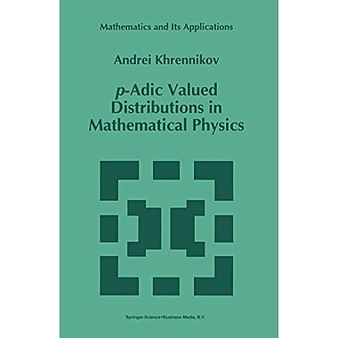 p-Adic Valued Distributions in Mathematical Physics (Mathematics and Its Applications), Used Book (9789048144761)
