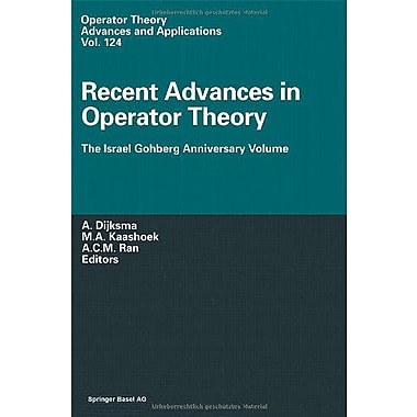 Recent Advances in Operator Theory: The Israel Gohberg Anniversary Volume/International Workshop in Gr, New Book (9783764365738)
