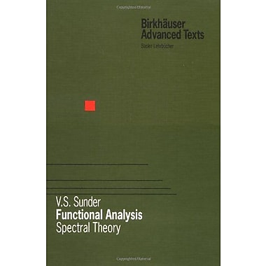 Functional Analysis: Spectral Theory (Birkhauser Advanced Texts Basler Lehrbucher) (9783764358921)