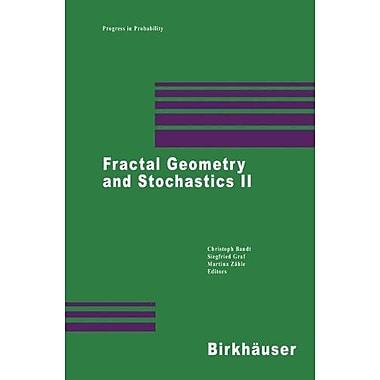 Fractal Geometry and Stochastics II (Progress in Probability) (9783764362157)