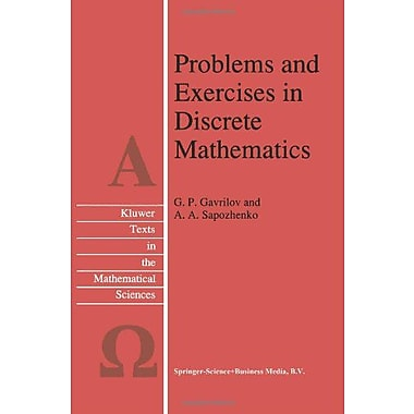 Problems and Exercises in Discrete Mathematics (Texts in the Mathematical Sciences) (9789048147021)