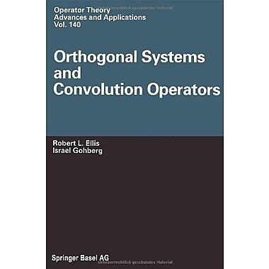 Orthogonal Systems and Convolution Operators (Operator Theory: Advances and Applications), New Book (9783764369293)