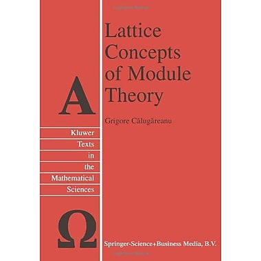 Lattice Concepts of Module Theory (Texts in the Mathematical Sciences) (9789048155309)