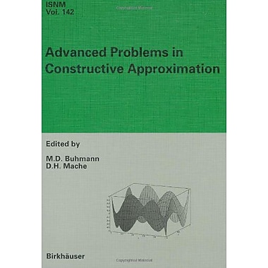 Advanced Problems in Constructive Approximation: 3rd International Dortmund Meeting on Approximation (9783764366483)