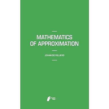 Mathematics of Approximation (Mathematics Textbooks for Science and Engineering, Vol. 1), New Book (9789491216497)