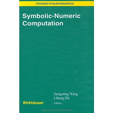 Symbolic-Numeric Computation (Trends in Mathematics) (9783764379834)