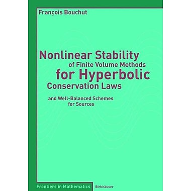 Nonlinear Stability of Finite Volume Methods for Hyperbolic Conservation Laws: and Well-Balanced Schem, New Book (9783764366650)