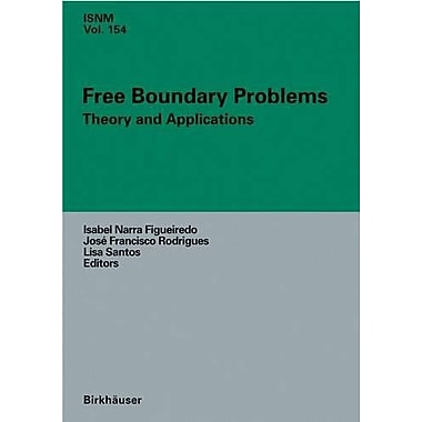 Free Boundary Problems: Theory and Applications (International Series of Numerical Mathematics), New Book (9783764377182)