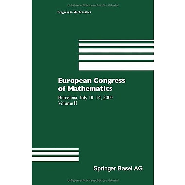 European Congress of Mathematics: Barcelona, July 10-14, 2000 Volume II (Progress in Mathematics), Used Book (9783764364182)