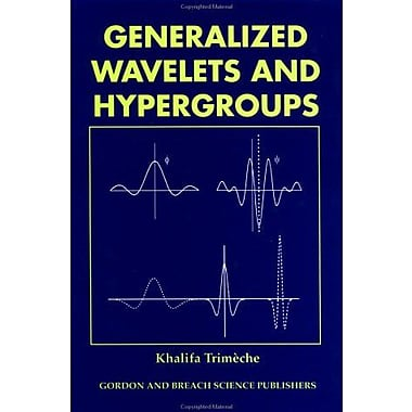Generalized Wavelets and Hypergroups, Used Book (9789056990800)