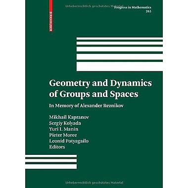 Geometry and Dynamics of Groups and Spaces: In Memory of Alexander Reznikov (Progress in Mathematics), New Book (9783764386078)