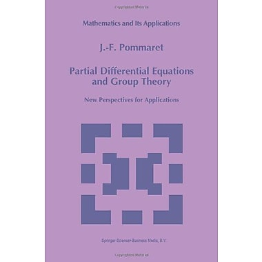 Partial Differential Equations and Group Theory: Perspectives for Applications(Mathematics and It (9789048144327)