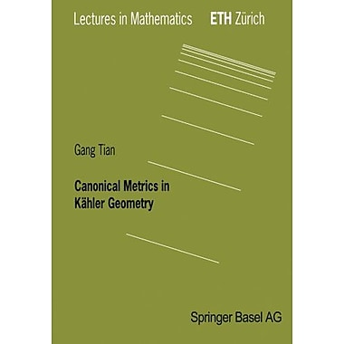 Canonical Metrics in Kaehler Geometry, New Book (9783764361945)