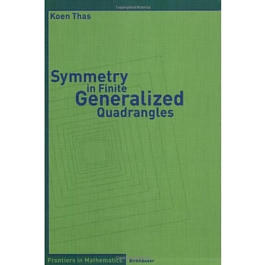 Symmetry in Finite Generalized Quadrangles (Frontiers in Mathematics), Used Book (9783764361587)