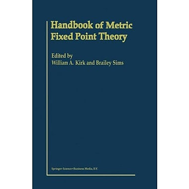 Handbook of Metric Fixed Point Theory (9789048157334)