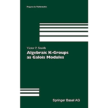 Algebraic K-Groups as Galois Modules (Progress in Mathematics) (v. 206), New Book (9783764367176)