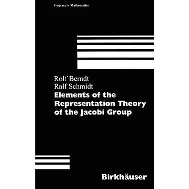Elements of the Representation Theory of the Jacobi Group (Progress in Mathematics), New Book (9783764359225)