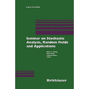 Seminar on Stochastic Analysis, Random Fields and Applications: Centro Stefano Franscini, Ascona, Sept, New Book (9783764361068)