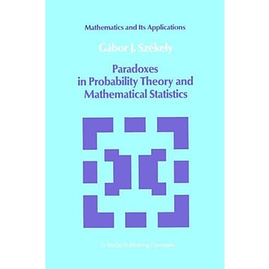Paradoxes in Probability Theory and Mathematical Statistics (Mathematics and its Applications) (9789027718990)