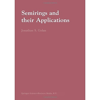 Semirings and their Applications, New Book (9789048152520)