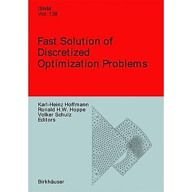 Fast Solution of Discretized Optimization Problems: Workshop held at the Weierstrass Institute for Ap (9783764365998)