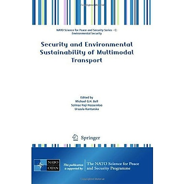 Security and Environmental Sustainability of Multimodal Transport(NATO Science for Peace and Security , New Book (9789048185610)
