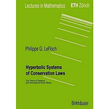 Hyperbolic Systems of Conservation Laws: The Theory of Classical and Nonclassical Shock Waves(Lecture, Used Book (9783764366872)