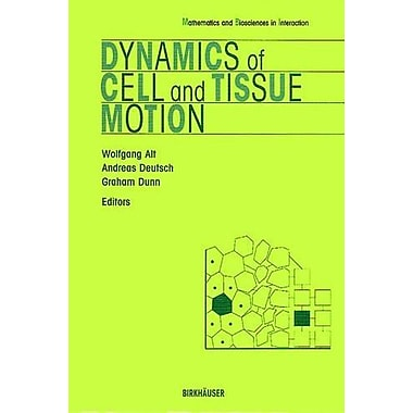 Dynamics of Cell and Tissue Motion, New Book (9783764357818)