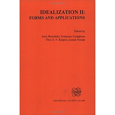 Idealization II: Forms and Applications (Poznan Studies in Philosophy, Science and Humanities, Vol. 17), New Book(9789051831542)