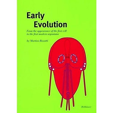 Early Evolution: From the appearance of the first cell to the first modern organisms, New Book (9783764361914)