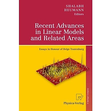 Recent Advances in Linear Models and Related Areas: Essays in Honour of Helge Toutenburg (9783790820638)