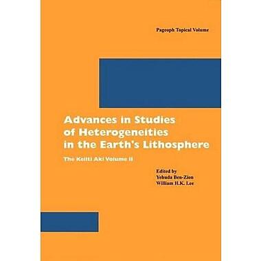 Advances in Studies of Heterogeneities in the Earth's Lithosphere: The Keiiti Aki Volume II(Pageoph T, Used Book (9783764375799)