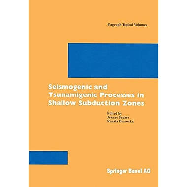 Seismogenic and Tsunamigenic Processes in Shallow Subduction Zones (Pageoph Topical Volumes), Used Book (9783764361464)