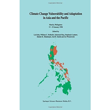 Climate Change Vulnerability and Adaptation in Asia and the Pacific: Manila, Philippines, 15-19 January 1996, New(9789048147458)