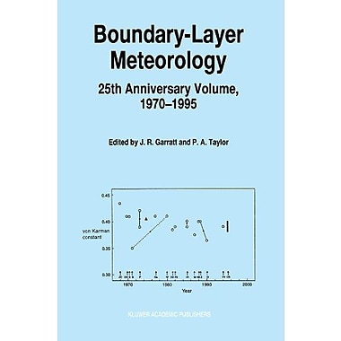 Boundary-Layer Meteorology 25th Anniversary Volume, 1970-1995: Invited Reviews and Selected Contribut, Used Book (9789048147403)