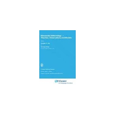 Mesoscale Meteorology - Theories, Observations and Models (Nato Science Series C:) (9789027716569)