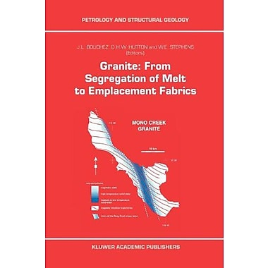 Granite: From Segregation of Melt to Emplacement Fabrics (Petrology and Structural Geology), Used Book (9789048148127)