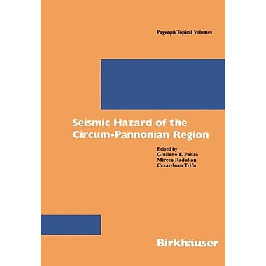 Seismic Hazard of the Circum-Pannonian Region (Pageoph Topical Volumes), New Book (9783764362638)