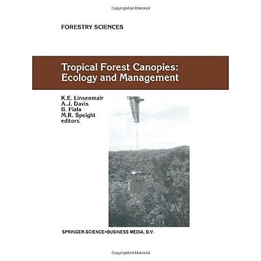 Tropical Forest Canopies: Ecology and Management: Proceedings of ESF Conference, Oxford University, 12, New Book (9789048157242)