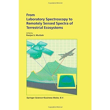 From Laboratory Spectroscopy to Remotely Sensed Spectra of Terrestrial Ecosystems, Used Book (9789048160761)