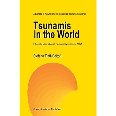 Tsunamis in the World: Fifteenth International Tsunami Symposium, 1991(Advances in Natural and Techno, Used Book (9789048142835)