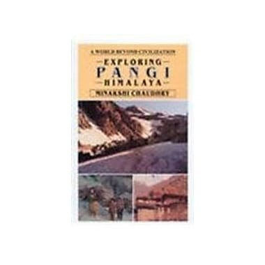 Exploring Pangi Himalaya: A World Beyond Civilization, Used Book (9788173870842)