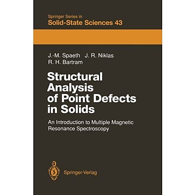 Structural Analysis of Point Defects in Solids: An Introduction to Multiple Magnetic Resonance Spectro, New Book (9783642844072)