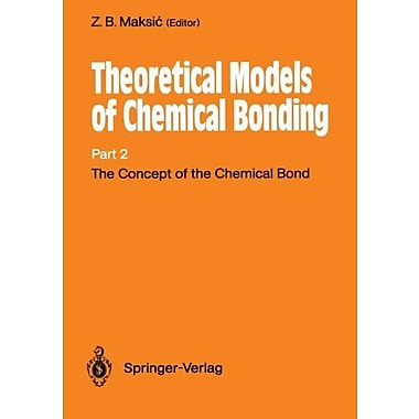 The Concept of the Chemical Bond: Theoretical Models of Chemical Bonding Part 2 (9783642647734)