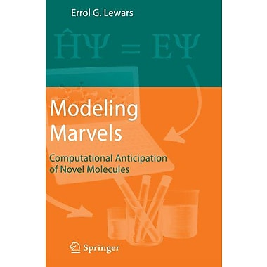 Modeling Marvels: Computational Anticipation of Novel Molecules, New Book (9789048177806)