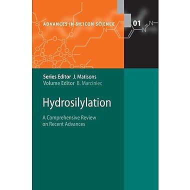 Hydrosilylation: A Comprehensive Review on Recent Advances (Advances in Silicon Science), Used Book (9789048177912)