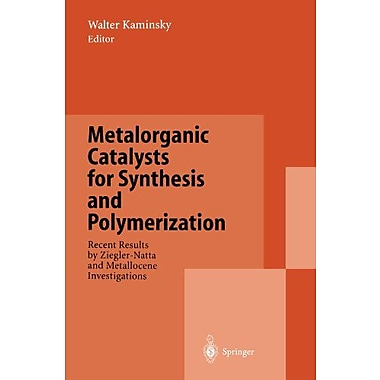 Metalorganic Catalysts for Synthesis and Polymerization: Recent Results by Ziegler-Natta and Metalloc, Used Book (9783642642920)