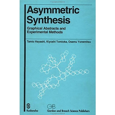 Asymmetric Synthesis: Graphical Abstracts and Experimental Methods, New Book (9789056991524)