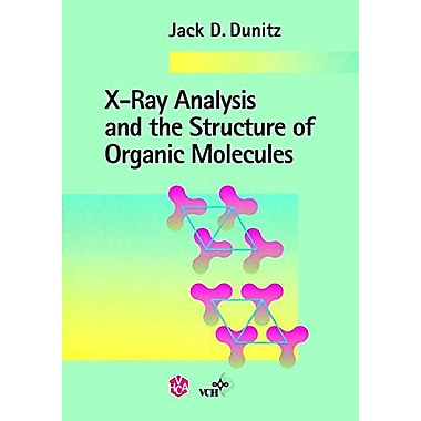 X-Ray Analysis and the Structure of Organic Molecules, New Book (9783906390147)